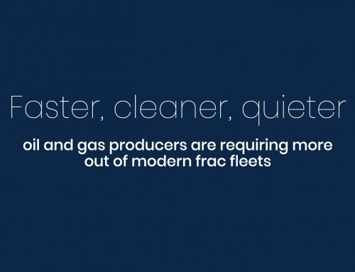 Faster, cleaner, quieter – oil and gas producers are requiring more out of modern frac fleets